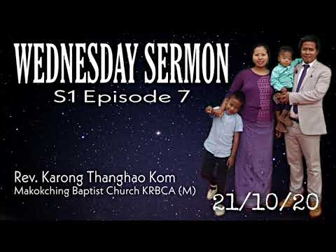 Wednesday Message - Rev. Karong Thanghao Kom - S1 Episode 7