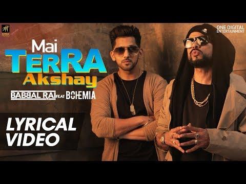 Mai Terra Akshay - Lyrical Video | Babbal Rai feat Bohemia | Humble Music