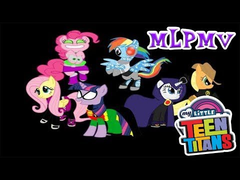 [OLD] My Little Pony PMV: My Little Teen Titans