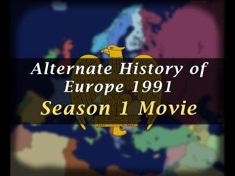 Alternate History of Europe 1991 Season 1 Movie