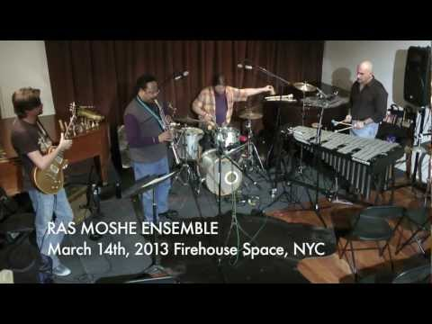 RAS MOSHE 3-14-13 Firehouse Space, NYC