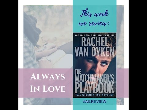 The Matchmaker's Playbook by Rachel Van Dyken - Review