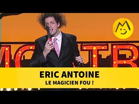 Eric Antoine - Le Magicien Fou !