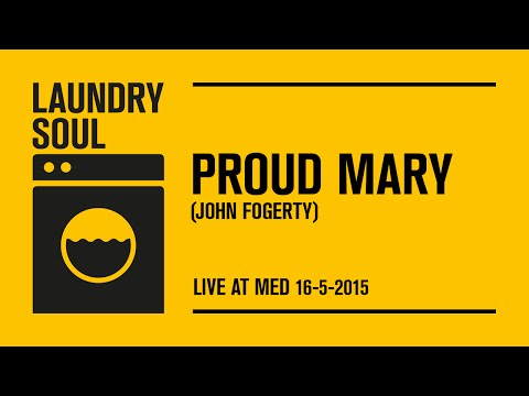 Laundry Soul - Proud Mary - Live! Med 2015
