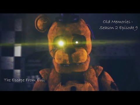 [FNAF SFM] Old Memories Season 2 Episode 9 - The Escape From Evil