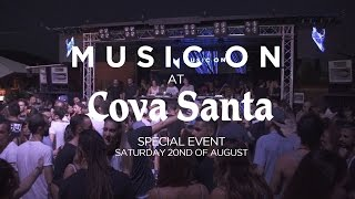 Music On goes to Cova Santa 20/08/2016