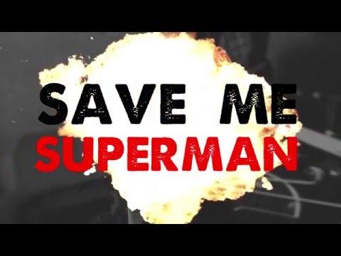 Dirty Zero - Save Me Superman (lyric video)