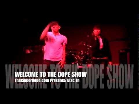 THE BLAC EN (DANCE) @ WELCOME TO THE DOPE SHOW 