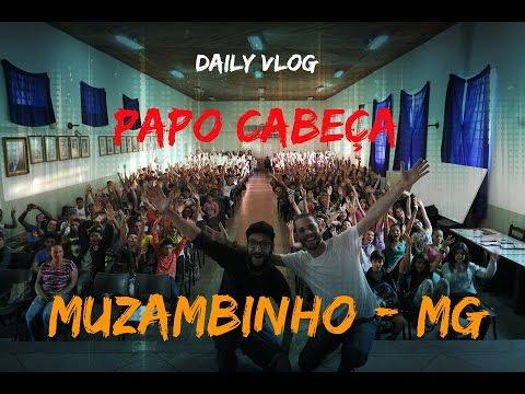 DAILY VLOG #18 - PAPO CABEÇA EM MUZAMBINHO