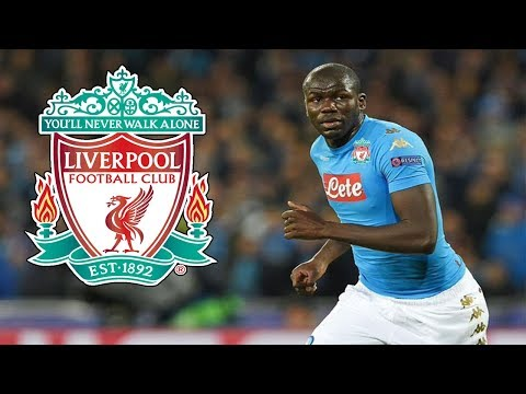LIVERPOOL WANT TO SIGN KOULIBALY | AGENT CONTACTED, KLOPP INTERESTED IN HIM | TRANSFER NEWS