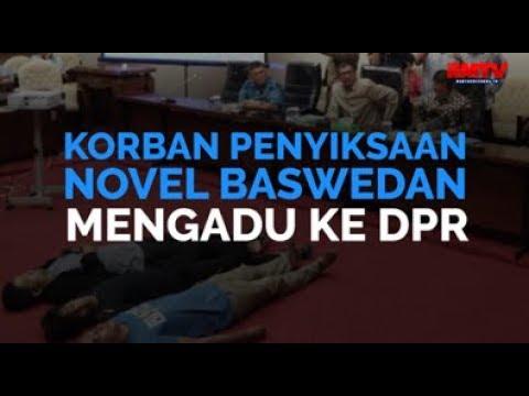 Korban Penyiksaan Novel Baswedan Mengadu Ke DPR