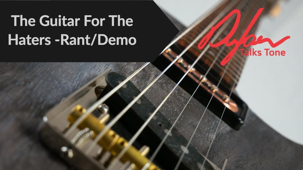 The Guitar For The Haters   Demo : Rant Video