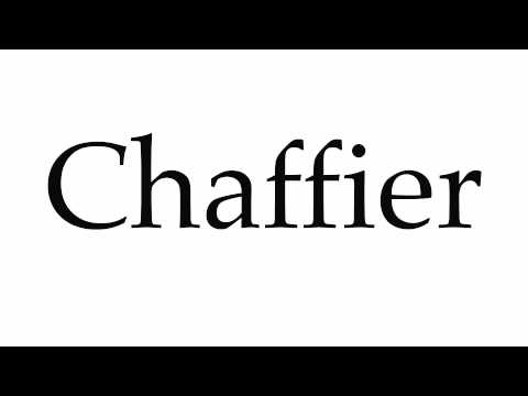 How to Pronounce Chaffier