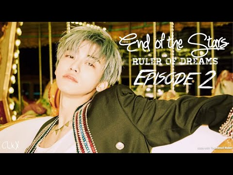 [JAEMIN FF]{S3} End of the Stars : Ruler of Dreams—Ep 2 // Kpop FF (NCT)
