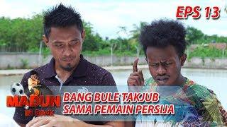 Video Bang Bule Takjub Ada Pemain Persija Latihan Bareng - Madun Is Back Eps 13 MP3, 3GP, MP4, WEBM, AVI, FLV Januari 2019