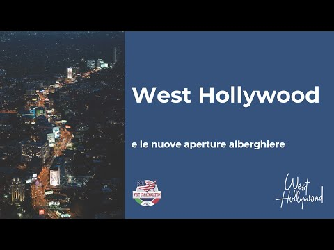 Video WEST HOLLYWOOD & LE NUOVE APERTURE ALBERGHIERE (29-3-2021)