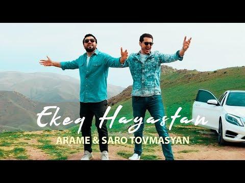 Arame & Saro Tovmasyan - Ekeq Hayastan (Official Music Video) 2019 4K