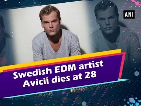Swedish EDM artist Avicii dies at 28 - Entertainment News