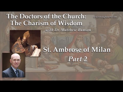 DC8 St. Ambrose of Milan (part 2) – The Doctors of the Church with Dr. Matthew Bunson