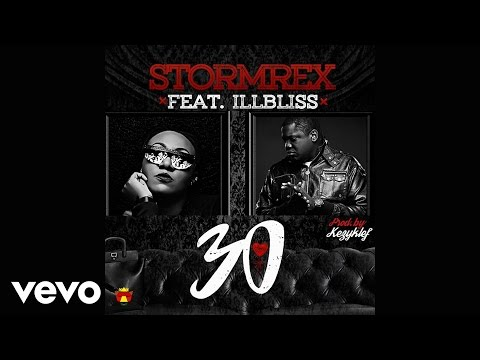 Stormrex - 30 (Official Audio) ft. iLLbliss