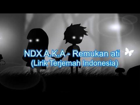 Video NDX A.K.A - Remukan Ati (Lirik Terjemah Indonesia) download in MP3, 3GP, MP4, WEBM, AVI, FLV January 2017