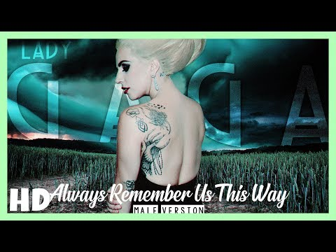 Lady Gaga - Always Remember Us This Way | (MALE VERSION)