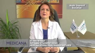 Medicana International Samsun Hastanesi Dr. Yıldız Bir Başar Konu: Majör Depresif Bozukluk