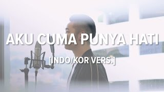 Video [Cover-Indonesian/Korean] AKU CUMA PUNYA HATI - MYTHA MP3, 3GP, MP4, WEBM, AVI, FLV Agustus 2018