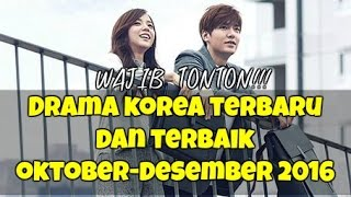 Video 12 Drama Korea Terbaru dan Terbaik Selama Oktober-Desember 2016 MP3, 3GP, MP4, WEBM, AVI, FLV April 2018