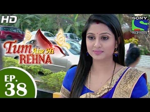 Video Tum Aise Hi Rehna - तुम ऐसे ही रहना - Episode 38 - 31st December 2014 download in MP3, 3GP, MP4, WEBM, AVI, FLV January 2017