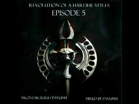Revolution of a Harder Styles Episode 5 Mixed by Pavlini4 (Hardcore)