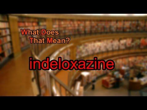 What does indeloxazine mean?
