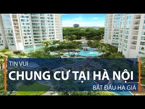 Tin vui: Chung cư tại Hà Nội bắt đầu hạ giá | VTC1 - Thời lượng: 5 phút, 8 giây.