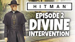 Hitman 2016 - Episode 2 - Divine Intervention