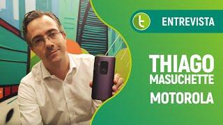 Thiago Masuchette, gerente de produtos da Motorola  TudoCelular Entrevista