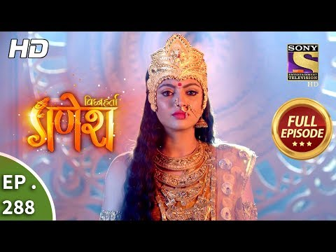 Vighnaharta Ganesh - Ep 288 - Full Episode - 27th September, 2018