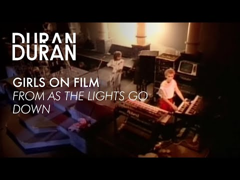 "Duran Duran - ""Girls on Film"" from AS THE LIGHTS GO DOWN"