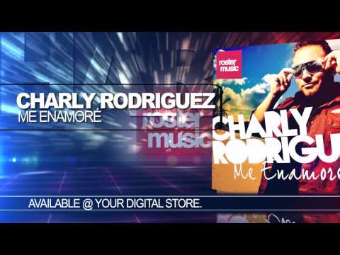"Charly Rodriguez ""Me Enamore"""