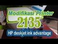 Cara Modif atau Pasang Infus Printer hp deskjet ink advantage 2135