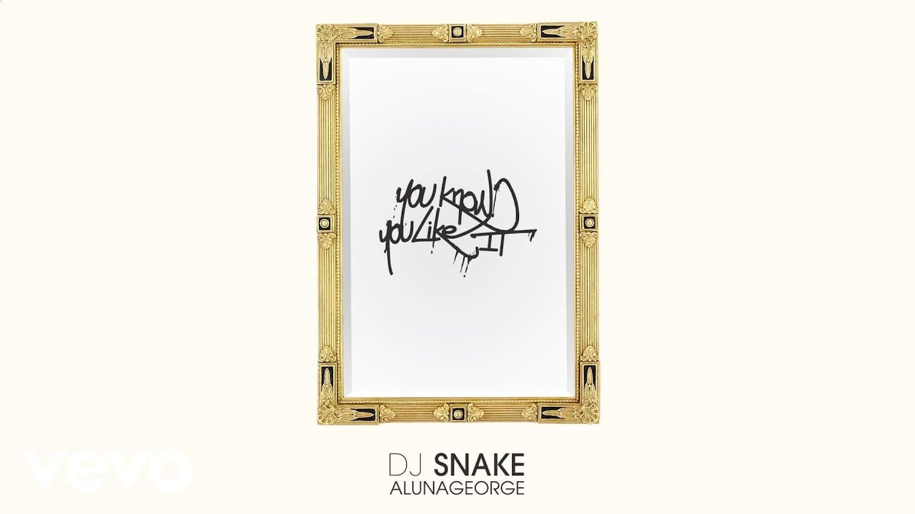 DJ Snake, AlunaGeorge – You Know You Like It (Audio) #Música