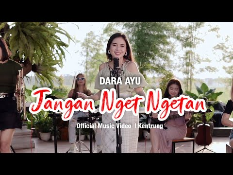 Dara Ayu - Jangan Nget Ngetan (Official Music Video)   KENTRUNG