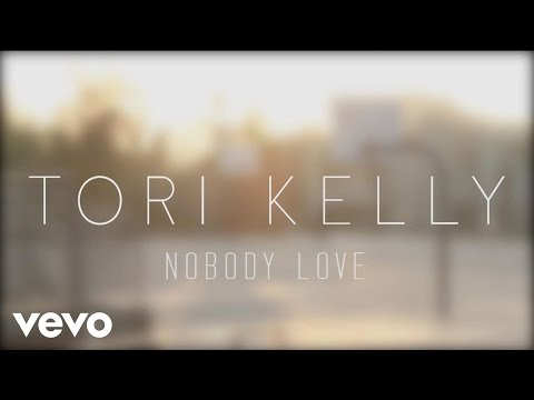 Tori Kelly – Nobody Love (Official Lyric Video)
