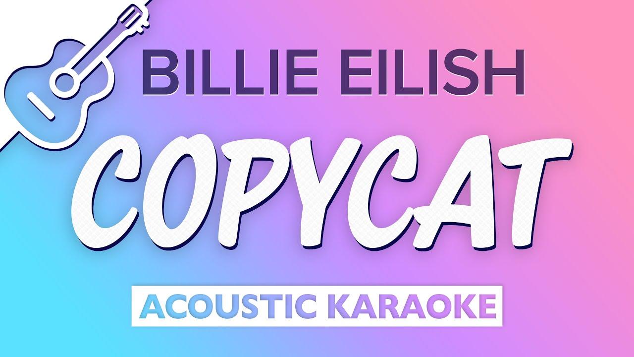 COPYCAT (Acoustic Guitar Karaoke Instrumental) Billie Eilish