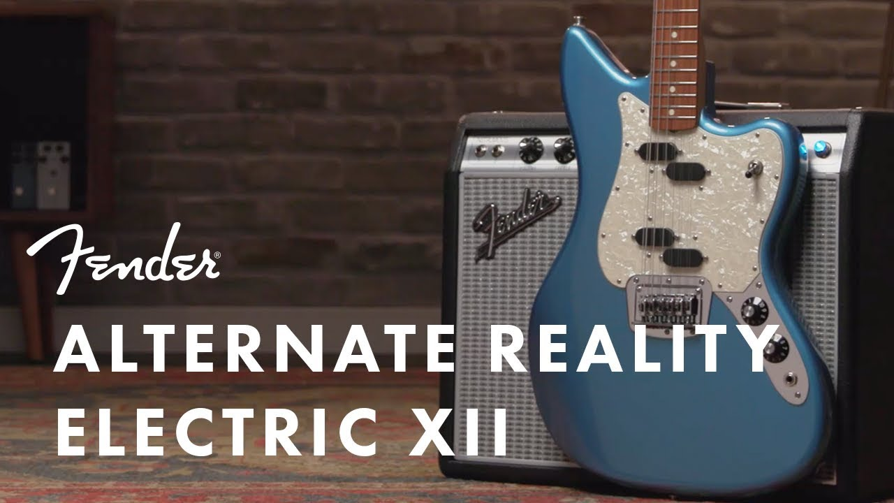The Electric XII: In-Depth Look  | Alternate Reality Series | Fender