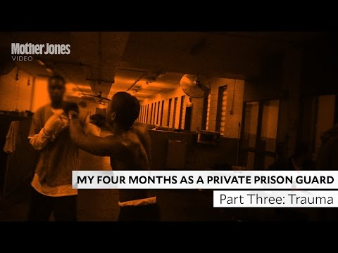 Four Months as a Private Prison Guard -- Part Three