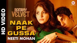 Naak Pe Gussa (Movie Song - Bombay Velvet) by Neeti Mohan