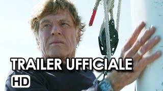 All is Lost - Tutto è perduto Trailer Ufficiale Italiano (2014) - Robert Redford Movie HD