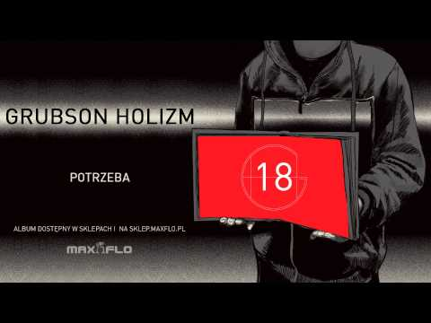 Tekst piosenki Grubson - Potrzeba Holizm 18 po polsku