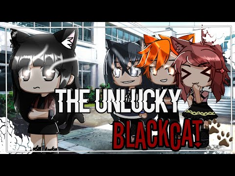 The Unlucky BlackCat || GCMM ~ GMM || ◇ Gachaclub mini movie ◇ pukkaclara