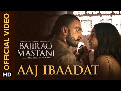 Aaj Ibaadat Video Song | Bajirao Mastani | Ranveer